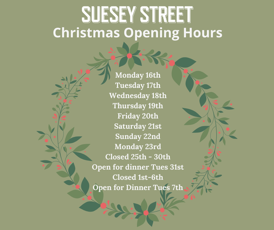 Christmas Opening Hours, Suesey Street, 2019